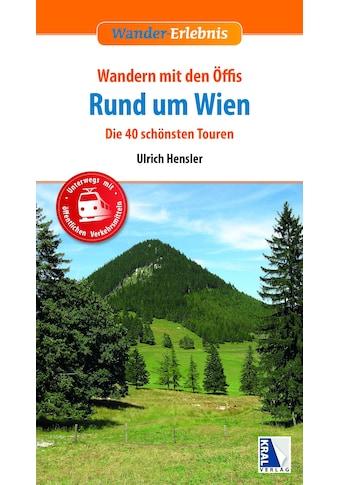 Buch »Wandern mit den Öffis Rund um Wien / Ulrich Hensler« kaufen