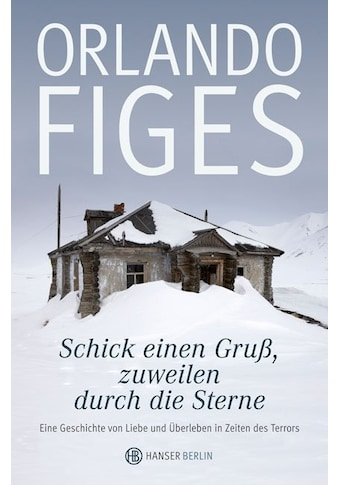Buch »Schick einen Gruß, zuweilen durch die Sterne / Orlando Figes, Bernd Rullkötter« kaufen