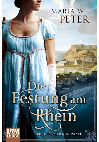 Buch »Die Festung am Rhein / Maria W. Peter« kaufen