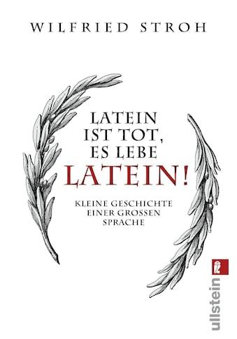 Buch »Latein ist tot, es lebe Latein! / Wilfried Stroh, Günter Mattei« kaufen