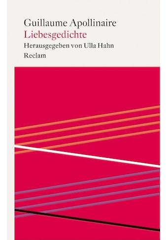 Buch »Liebesgedichte / Guillaume Apollinaire, Ulla Hahn, Marc Föcking« kaufen