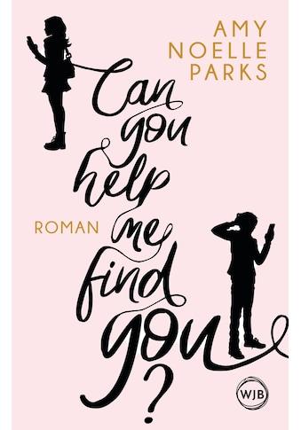 Buch »Can you help me find you? / Amy Noelle Parks, Henriette Zeltner« kaufen