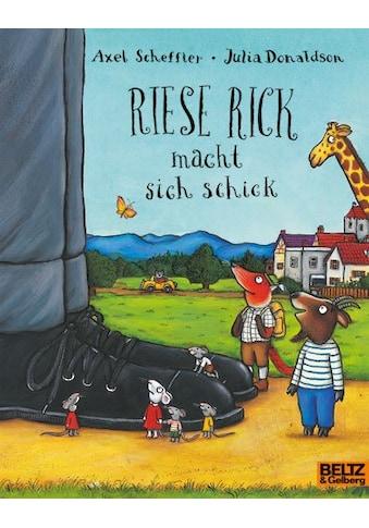 Buch »Riese Rick macht sich schick / Julia Donaldson, Axel Scheffler, Susanne Koppe,... kaufen