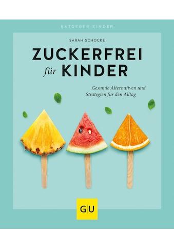 Buch »Zuckerfrei für Kinder / Sarah Schocke« kaufen
