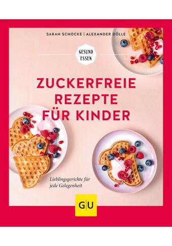 Buch »Zuckerfreie Rezepte für Kinder / Sarah Schocke, Alexander Dölle« kaufen