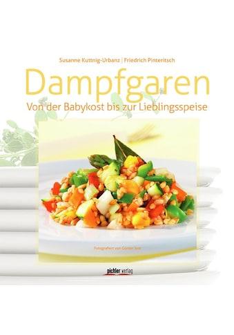 Buch »Dampfgaren / Friedrich Pinteritsch, Susanne Kuttnig-Urbanz, Günter Jost« kaufen