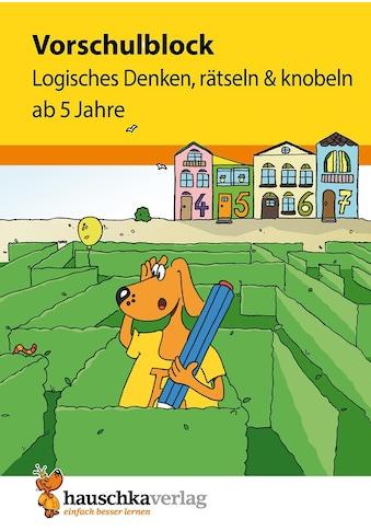 Buch »Vorschulblock - Logisches Denken, rätseln und knobeln ab 5 Jahre, A5-Block / Linda Bayerl, Sabine Dengl« kaufen