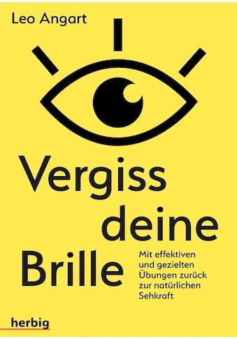 Buch »Vergiss deine Brille / Leo Angart« kaufen