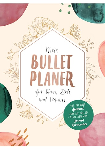Buch »Mein Bullet-Planer für Ideen, Ziele und Träume / Jasmin Arensmeier« kaufen