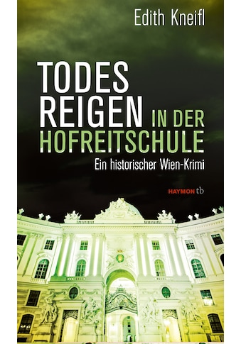Buch »Todesreigen in der Hofreitschule / Edith Kneifl« kaufen