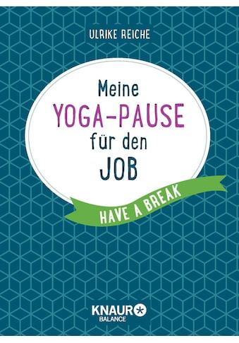 Buch »Meine Yoga-Pause für den Job / Ulrike Reiche« kaufen