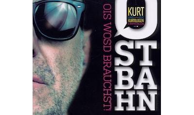 Musik-CD »Ois Wosd Brauchst! / Ostbahn,Kurt« kaufen