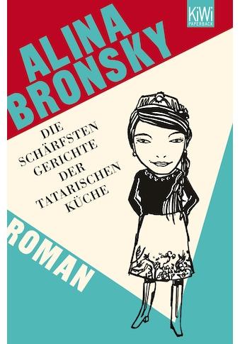Buch »Die schärfsten Gerichte der tatarischen Küche / Alina Bronsky« kaufen