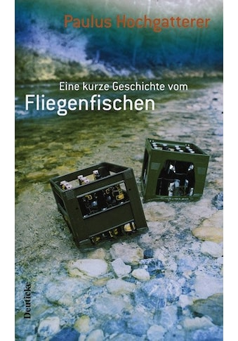 Buch »Eine kurze Geschichte vom Fliegenfischen / Paulus Hochgatterer« kaufen