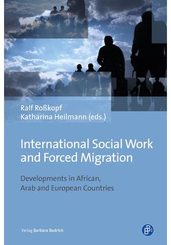 Buch »International Social Work and Forced Migration / Ralf Roßkopf, Katharina... kaufen