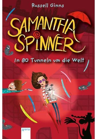 Buch »Samantha Spinner (2). In 80 Tunneln um die Welt / Russell Ginns, Barbara... kaufen