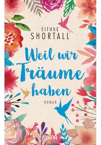 Buch »Weil wir Träume haben / Eithne Shortall, Janine Malz« kaufen