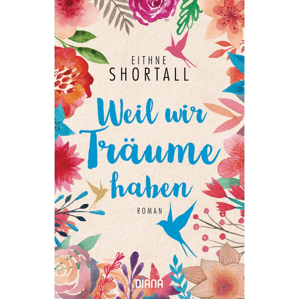 Buch »Weil wir Träume haben / Eithne Shortall, Janine Malz«