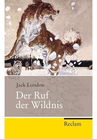Buch »Der Ruf der Wildnis / Jack London, Wolfgang Hochbruck, Ulrich Bossier« kaufen