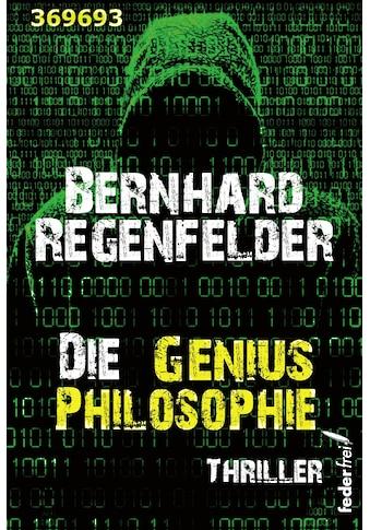 Buch »Die Genius Philosophie / Bernhard Regenfelder« kaufen