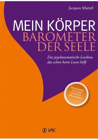Buch »Mein Körper - Barometer der Seele / Jacques Martel, Lucie Bernier, Ursula Ihle« kaufen