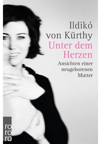 Buch »Unter dem Herzen / Ildikó von Kürthy, Stefan Werthmüller« kaufen