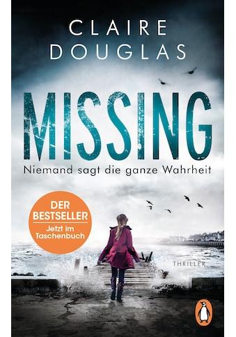 Buch »Missing - Niemand sagt die ganze Wahrheit / Claire Douglas, Ivana Marinovic« kaufen