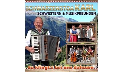 Musik-CD »So klingt's bei uns dahoam / Schwarzenstoa Karl Mit Seinen Schwestern Und... kaufen