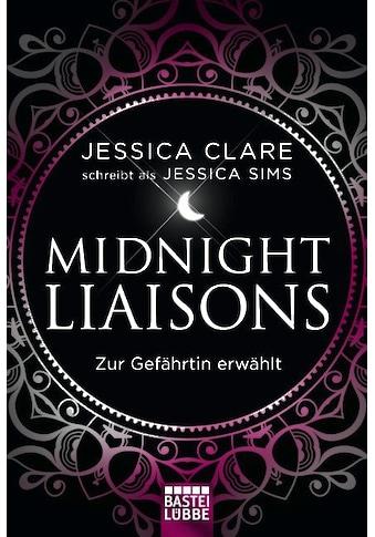 Buch »Midnight Liaisons - Zur Gefährtin erwählt / Jessica Clare, Jessica Sims, Melike Karamustafa« kaufen
