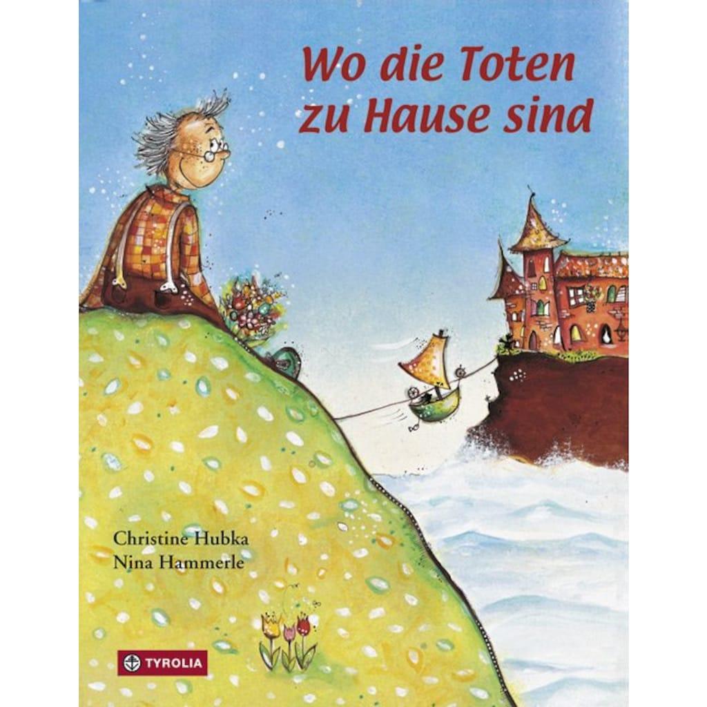 Buch »Wo die Toten zu Hause sind / Christine Hubka, Nina Hammerle«