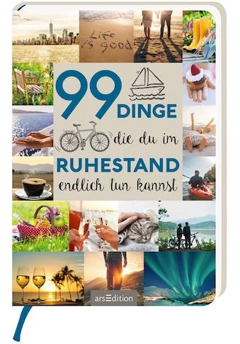 Buch »99 Dinge, die du im Ruhestand endlich tun kannst / DIVERSE« kaufen