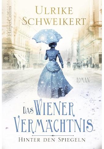 Buch Hinter den Spiegeln  -  Das Wiener Vermächtnis / Ulrike Schweikert kaufen