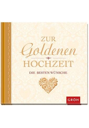 Buch »Zur goldenen Hochzeit die besten Wünsche / Joachim Groh« kaufen