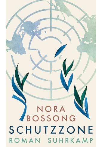 Buch »Schutzzone / Nora Bossong« kaufen