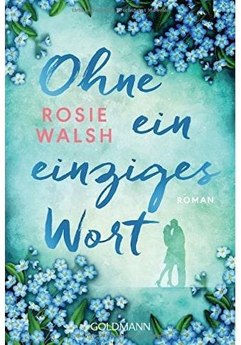 Buch »Ohne ein einziges Wort / Rosie Walsh, Stefanie Retterbush« kaufen