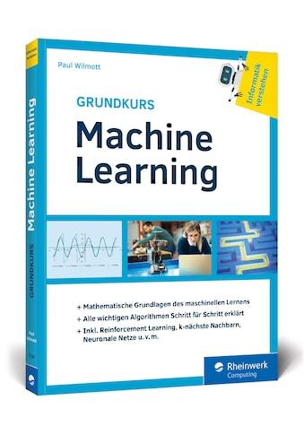 Buch »Grundkurs Machine Learning / Paul Wilmott« kaufen