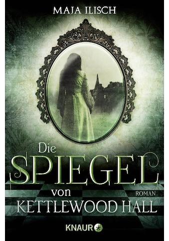 Buch »Die Spiegel von Kettlewood Hall / Maja Ilisch« kaufen