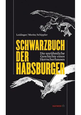 Buch »Schwarzbuch der Habsburger / Hannes Leidinger, Verena Moritz, Berndt Schippler« kaufen