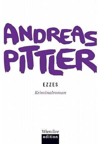Buch »Ezzes / Andreas P. Pittler« kaufen