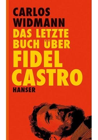 Buch »Das letzte Buch über Fidel Castro / Carlos Widmann« kaufen