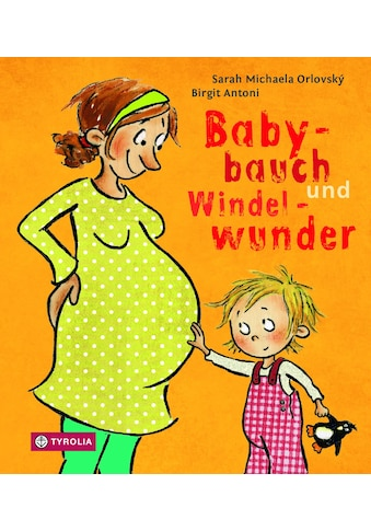 Buch Babybauch und Windelwunder / Sarah Michaela Orlovský, Birgit Antoni kaufen