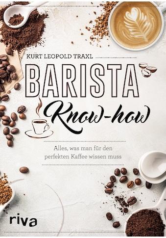 Buch »Barista-Know-how / Kurt Leopold Traxl« kaufen