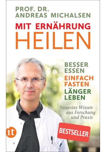 Buch »Mit Ernährung heilen / Prof. Dr. Andreas Michalsen, Friedrich-Karl Sandmann, Dr.... kaufen