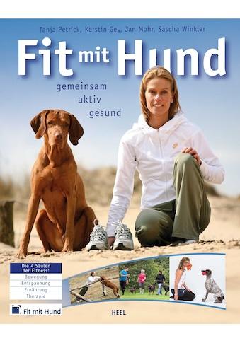 Buch »Fit mit Hund® / Tanja Petrick, Kerstin Gey, Jan Mohr, Sascha Winkler« kaufen