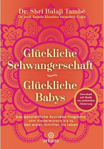 Buch »Glückliche Schwangerschaft - glückliche Babys / Shri Balaji També, Yasmin... kaufen