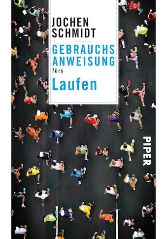 Buch »Gebrauchsanweisung fürs Laufen / Jochen Schmidt« kaufen
