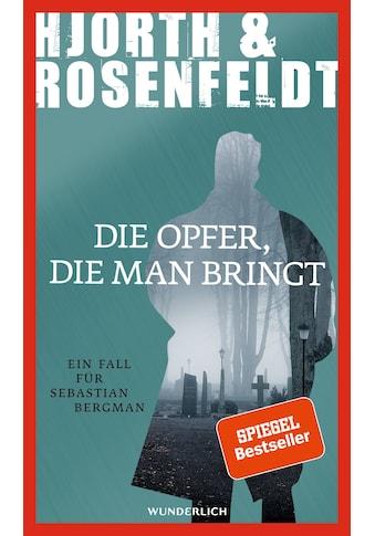 Buch »Die Opfer, die man bringt / Michael Hjorth, Hans Rosenfeldt, Ursel Allenstein,... kaufen