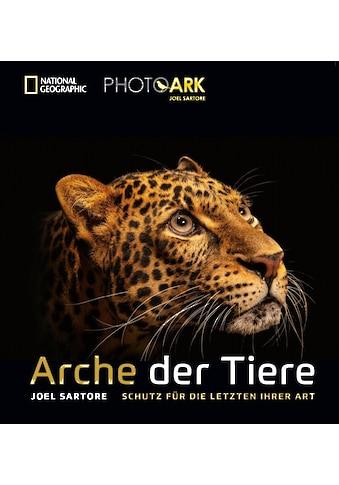 Buch »Arche der Tiere / Joel Sartore, Joel Sartore, Ulrike Kretschmer« kaufen