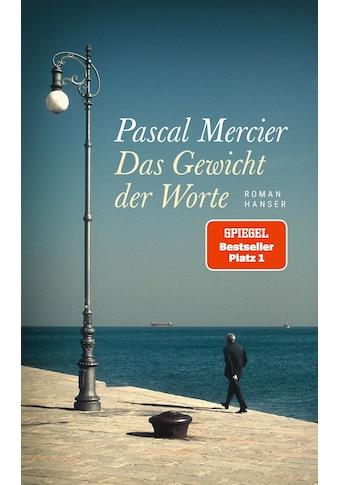 Buch »Das Gewicht der Worte / Pascal Mercier« kaufen