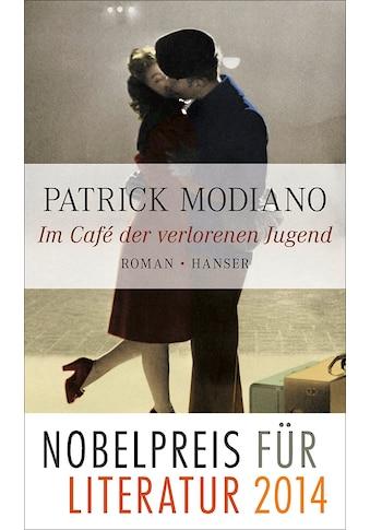 Buch »Im Café der verlorenen Jugend / Patrick Modiano, Elisabeth Edl« kaufen